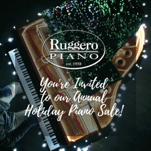 You're Invited to our Annual Holiday Piano Sale - November 9th-15th @ Ruggero Piano